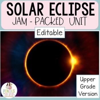 Solar Eclipse - Research, Activities, Writing, Crafts, Party Ideas and More!