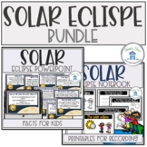 Solar Eclipse Bundle (Powerpoint and Notebook )