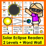 Solar Eclipse 2017 Activities: Readers: Books - 2 Levels + Illustrated Word Wall