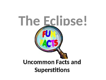 Solar Eclipse - Uncommon Facts and Superstitions (Powerpoint)