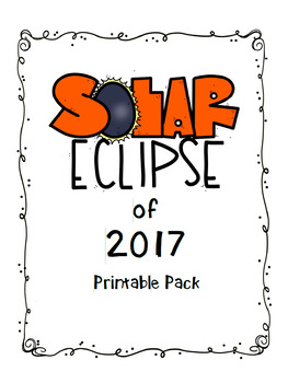 Solar Eclipse of 2017 Printable Pack