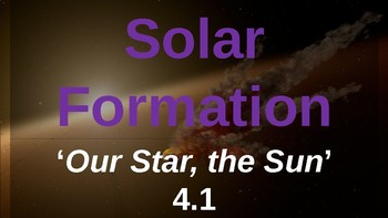 Solar Formation - Our Star, the Sun 4.1   Astronomy w/ SciHigg