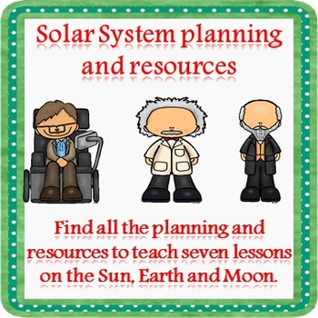 Solar System Lesson plans + resources (Earth, Sun and Moon)