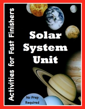 Solar System Unit - 20 Activities for Fast Finishers (No Prep Required)