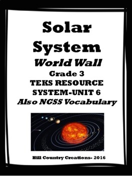 Solar System Word Wall:  TEKS GRADE 3 Unit 6; Also NGSS Vo