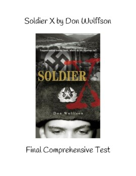 Soldier X by Don Wulffson Final Test and Key