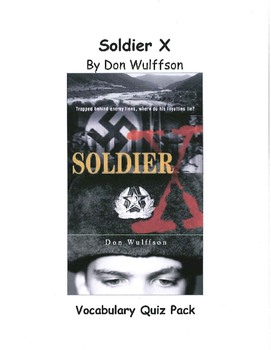 Soldier X by Don Wulffson Vocabulary Quiz Pack
