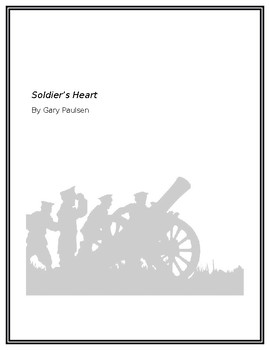 Soldier's Heart by Gary Paulsen - Novel Unit