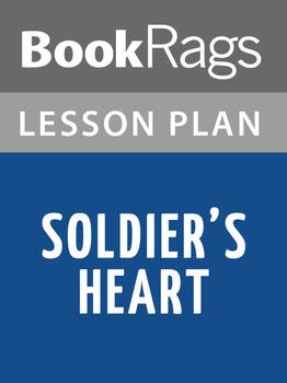 Soldier's Heart Lesson Plans