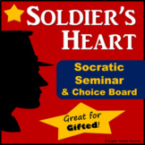 Soldier's Heart Socratic Seminar (Plus Choice Board)