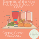 Solemnity of the Most Holy Body & Blood of Christ (Corpus Christi) WebQuest