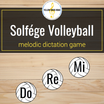 Solfa Volleyball: melodic dictation game with do, re, and mi.