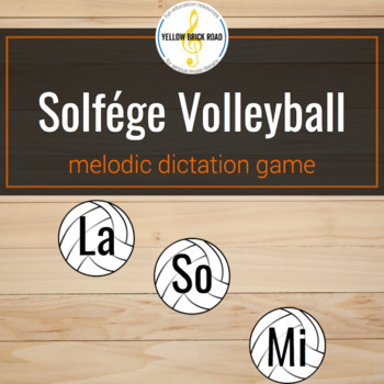 Solfa Volleyball: melodic dictation game with so, mi, and la.