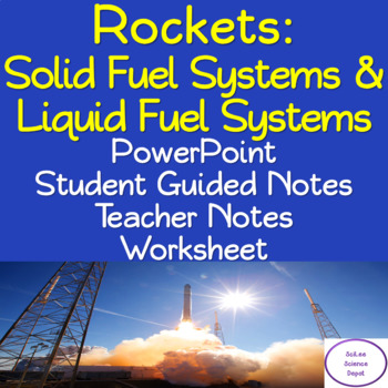 Solid Fuel Systems & Liquid Fuel Systems: PowerPoint, Notes, Worksheet