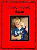 Solid, Liquid, Gluep