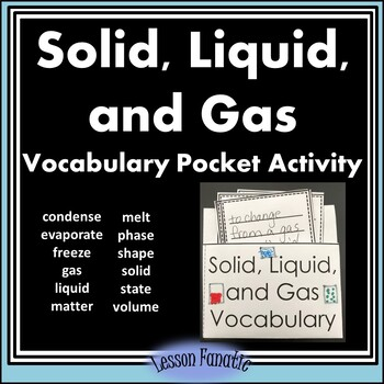 Solid, Liquid, and Gas Vocabulary Words Pocket Activity with Definition Cards
