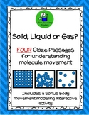 States of Matter: Solid, Liquid, Gas Cloze Passage and Modeling Activity