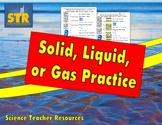 Solid, Liquid, or Gas Practice