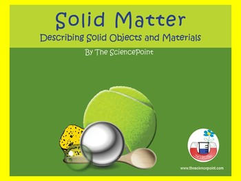 Solid Matter - Describing Solid Objects and MAterials