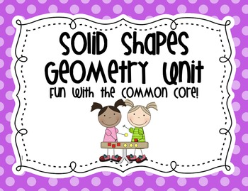 Solid Shapes Geometry Unit {Common Core}