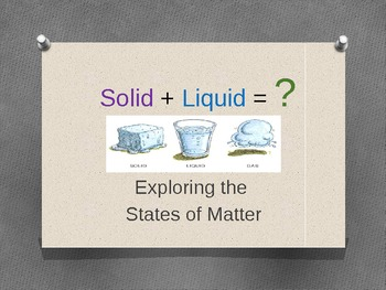 Solid+Liquid=Gas Experiment PowerPoint Grades 3-5