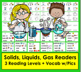 Solids, Liquids, Gases Readers - 3 Levels + Illustrated Word Wall