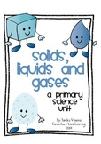 States of Matter (Solids, Liquids, and Gases): A Primary Science Unit