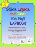 Solids, Liquids, and Gases Oh My! (The Lapbook)
