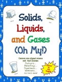 Solids, Liquids, and Gases Oh My!