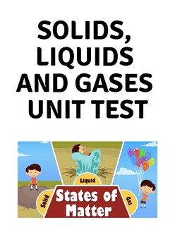 Solids, Liquids and Gases Unit Test