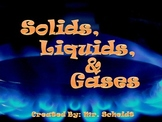 Solids Liquids and Gases (states of matter; molecules)