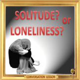 Solitude and her ugly step sister – ESL adult and kid conversation