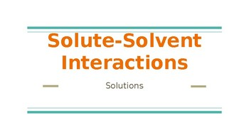 Solute- Solvent Interactions Powerpoint
