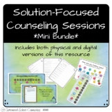 Solution Focused School Counseling Sessions Mini Bundle -