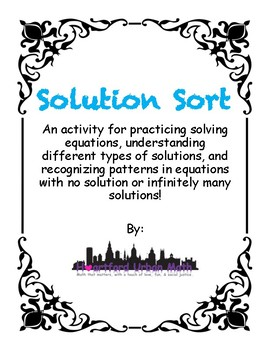 Solution Sort! Solving equations and the three types of solutions!
