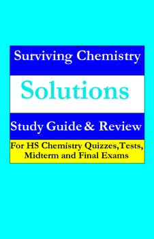 Solutions: a quick study guide & review for quizzes, midterm & final exams