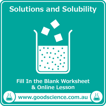 Solutions and Solubility [Cloze Worksheet] by Good Science Worksheets