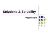 Solutions and Solubility Vocabulary Powerpoint