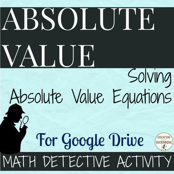 Solve Absolute Value Equations Math Detective for Google Drive 10% OFF IN MAY