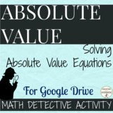 Solve Absolute Value Equations Math Detective for Google Drive