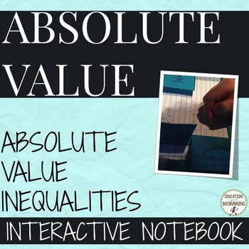 Absolute Value Inequalities Interactive Notebook Foldable