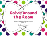 Solve Around the Room: 2-digit by 2-digit Multiplication