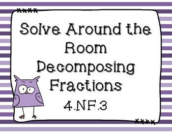 Solve Around the Room- Decomposing Fractions 4.NF.3
