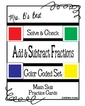 Solve & Check Color Coded: Add & Subtract Fractions