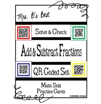Solve & Check with QR Codes: Add & Subtract Fractions