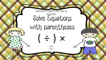 Solve Equations with parentheses: Associative Property/ Order of Operations