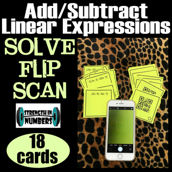 Solve, Flip, Scan QR CODE Adding/Subtracting Linear Expressions