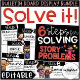 Solve It! {Steps for Solving Story Problems} EDITABLE Bulletin Board Bundle