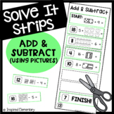 Addition and Subtraction With Pictures Solve It Strips®