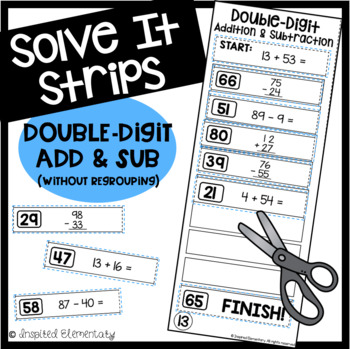 Solve It Strips: Double-Digit Addition and Subtraction WITHOUT REGROUPING